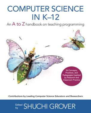 Front cover of Computer Science in K-12 - an A-Z handbook on teaching programming